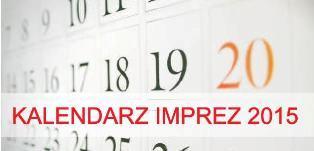 KALENDARZ IMPREZ 2015
